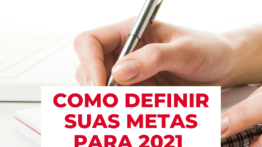 Como definir metas para 2021 em 3 passos simples