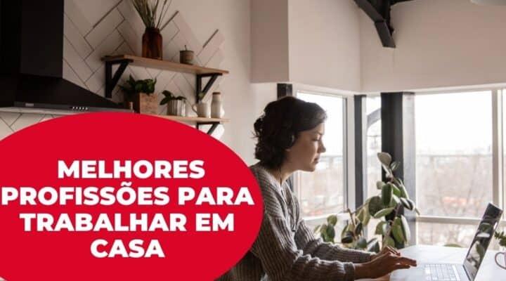 Top 5: quais são as melhores profissões para trabalhar em casa?
