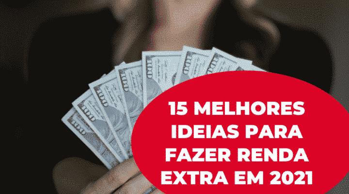 15 melhores ideias para fazer renda extra em 2021